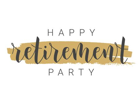 Handwritten Lettering of Happy Retirement Party. Template for Greeting Card, Print or Web Product. Objects Isolated on White Background. Vector Stock Illustration.