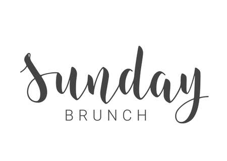 Vector Stock Illustration. Handwritten Lettering of Sunday Brunch. Template for Banner, Invitation, Party, Postcard, Poster, Print, Sticker or Web Product. Objects Isolated on White Background. Vector Illustration