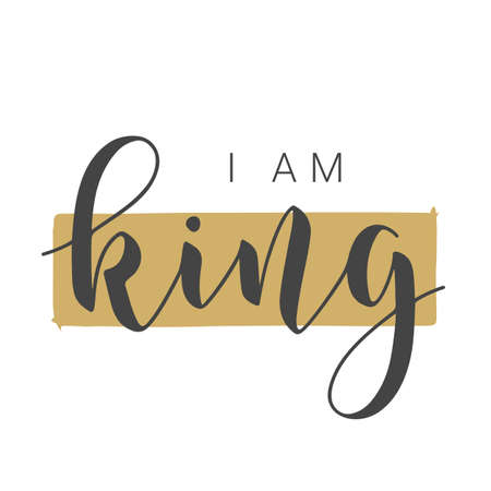 Vector Illustration. Handwritten Lettering of I Am King. Template for Banner, Card, Label, Postcard, Poster, Sticker, Print or Web Product. Objects Isolated on White Background. Ilustracja