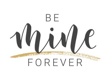 Vector Stock Illustration. Handwritten Lettering of Be Mine Forever. Template for Banner, Card, Postcard, Poster, Sticker, Print or Web Product. Objects Isolated on White Background. Ilustracja