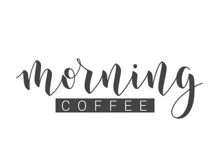 Vector Stock Illustration. Handwritten Lettering of Morning Coffee. Template for Banner, Postcard, Poster, Print, Sticker or Web Product. Objects Isolated on White Background.