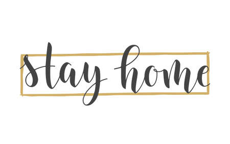 Handwritten Lettering of Stay Home. Template for Banner, Card, Poster, Print or Web Product. Objects Isolated on White Background. Vector Stock Illustration. Ilustracja