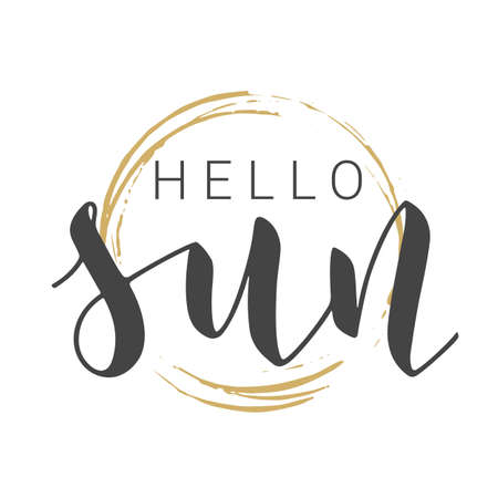 Vector Stock Illustration. Handwritten Lettering of Hello Sun. Template for Banner, Postcard, Poster, Print, Sticker or Web Product. Objects Isolated on White Background. Ilustracja