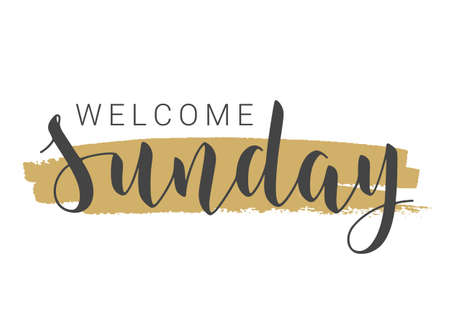 Vector Stock Illustration. Handwritten Lettering of Welcome Sunday. Template for Banner, Invitation, Party, Postcard, Poster, Print, Sticker or Web Product. Objects Isolated on White Background. Ilustracja