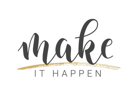 Vector Stock Illustration. Handwritten Lettering of Make It Happen. Template for Banner, Postcard, Poster, Print, Sticker or Web Product. Objects Isolated on White Background.