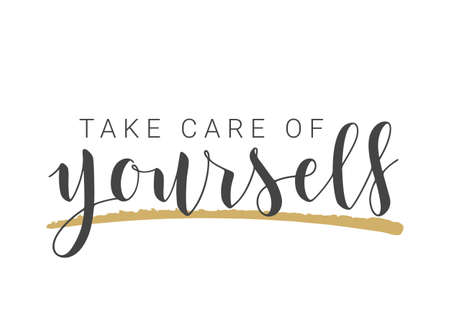 Vector Stock Illustration. Handwritten Lettering of Take Care Of Yourself. Template for Banner, Postcard, Poster, Print, Sticker or Web Product. Objects Isolated on White Background. Vektoros illusztráció