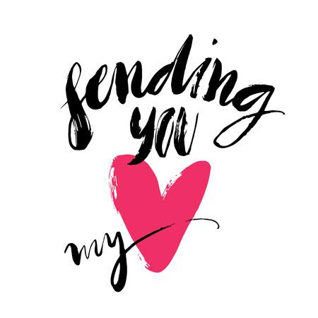 heart in hand: Ink brush hand lettering. Sending you my heart. Modern calligraphic handwritten background. Hand drawn vector illustration. Illustration