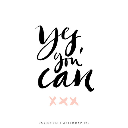 yes you can: Yes, you can. Modern brush calligraphy. Handwritten ink lettering. Hand drawn design elements.