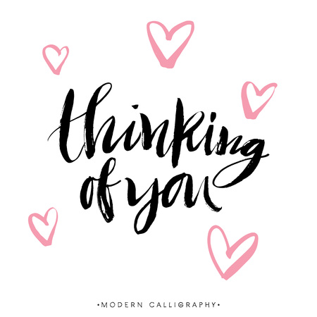 Thinking of you. Modern brush calligraphy. Handwritten ink lettering. Hand drawn design elements.