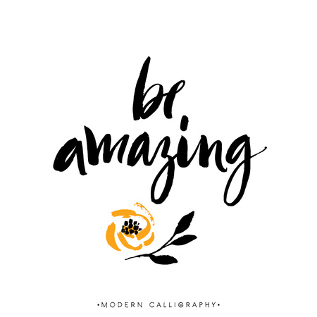word: Be amazing. Modern brush calligraphy. Handwritten ink lettering. Hand drawn design elements.