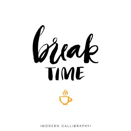 brush modern: Break time. Modern brush calligraphy. Handwritten ink lettering. Hand drawn design elements.