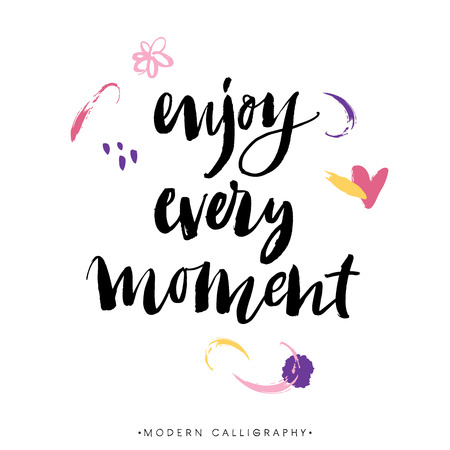 every: Enjoy every moment. Modern brush calligraphy. Handwritten ink lettering. Hand drawn design elements.