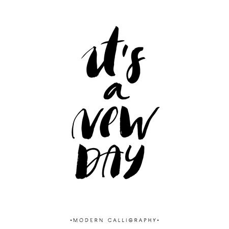 new day: Its a new day. Modern brush calligraphy. Handwritten ink lettering. Hand drawn design elements.