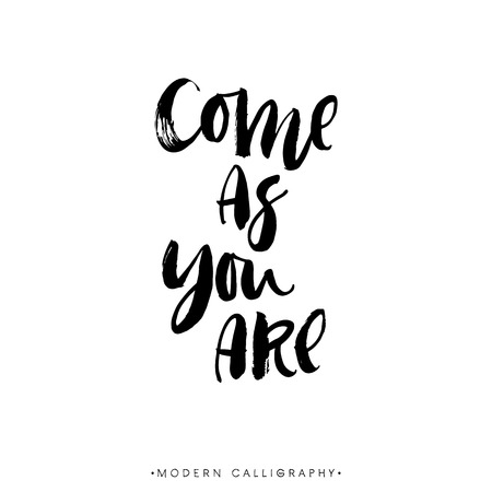come: Come as you are. Modern brush calligraphy. Handwritten ink lettering. Hand drawn design elements.
