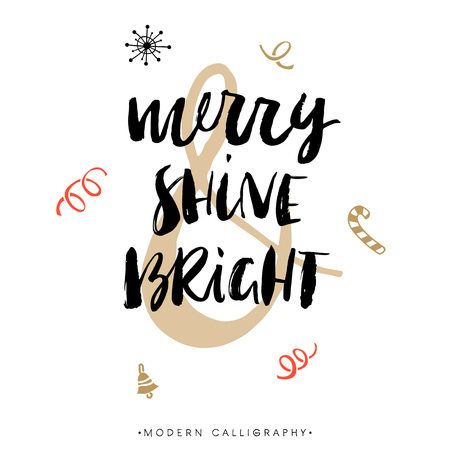 shine: Merry, Shine & Bright. Christmas calligraphy. Handwritten modern brush lettering. Hand drawn design elements.