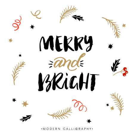 Merry and Bright. Christmas calligraphy. Handwritten modern brush lettering. Hand drawn design elements.