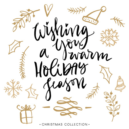 season: Wishing you a warm holiday season. Christmas greeting card with calligraphy. Handwritten modern brush lettering. Hand drawn design elements.