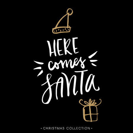 christmas poster: Santa comes here. Christmas greeting card with calligraphy. Handwritten modern brush lettering. Hand drawn design elements.