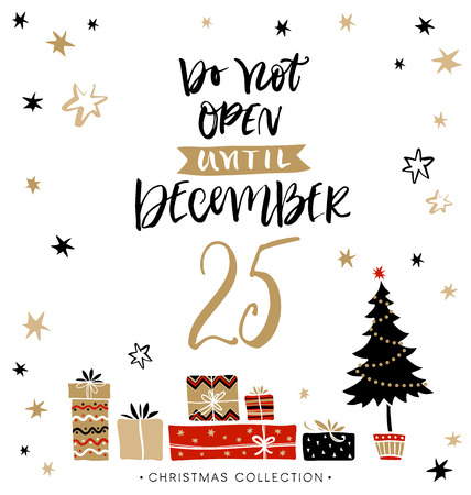 Do not open until December 25. Christmas greeting card with calligraphy. Handwritten modern brush lettering. Hand drawn design elements.