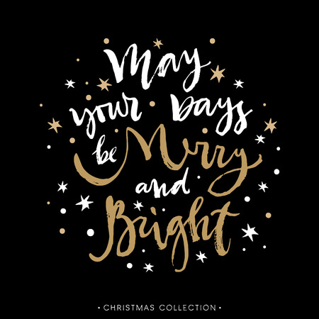 bright: May your days be Merry and Bright. Christmas greeting card with calligraphy. Hand drawn design elements. Handwritten modern lettering.