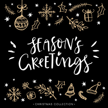greetings from: Seasons greetings. Christmas greeting card with calligraphy. Hand drawn design elements. Handwritten modern lettering.