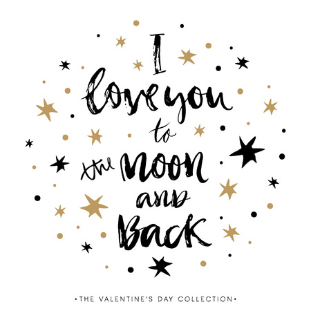 I love you to the moon and back. Valentines day greeting card with calligraphy. Hand drawn design elements. Handwritten modern brush lettering.
