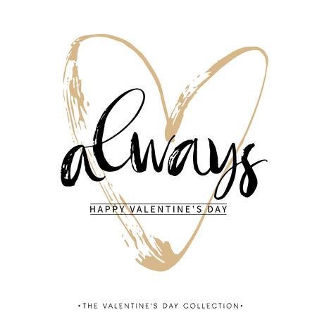 always: Always. Valentines day greeting card with calligraphy. Hand drawn design elements. Handwritten modern brush lettering.