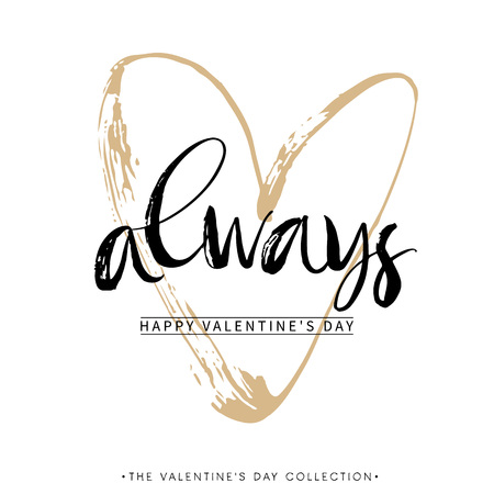 Always. Valentines day greeting card with calligraphy. Hand drawn design elements. Handwritten modern brush lettering.