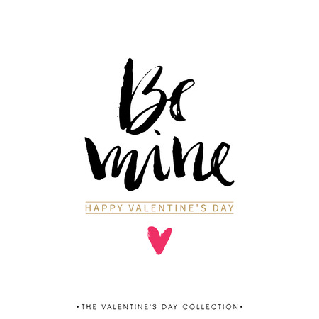 be: Be mine. Valentines day greeting card with calligraphy. Hand drawn design elements. Handwritten modern brush lettering.