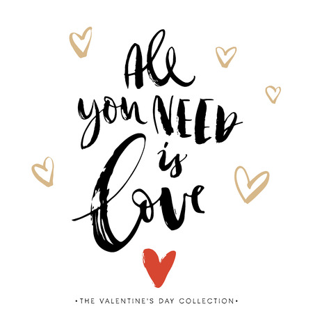 All you need is LOVE. Valentines day greeting card with calligraphy. Hand drawn design elements. Handwritten modern brush lettering.