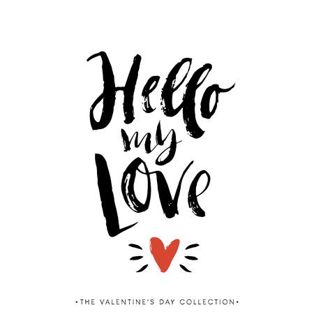 Hola mi amor. tarjeta del día de San Valentín con la caligrafía. Dibujado a mano elementos de diseño. Escrita a mano moderna letras cepillo.