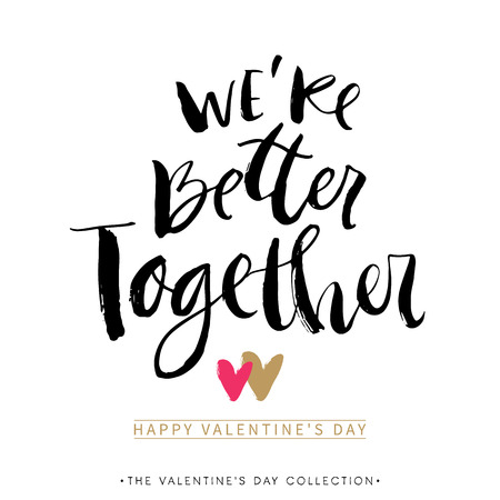 alegria: Estamos mejor juntos. tarjeta del día de San Valentín con la caligrafía. Dibujado a mano elementos de diseño. Escrita a mano moderna letras cepillo. Vectores