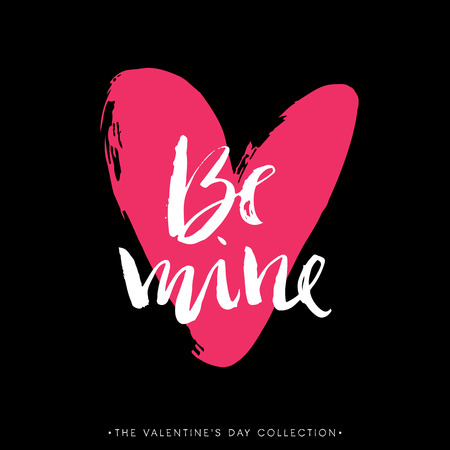 be: Be mine. Valentines day greeting card. Calligraphy and hand drawn design elements. Handwritten modern lettering. Illustration