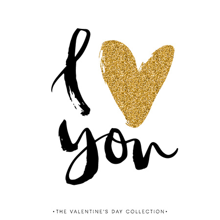 I love you. I heart you. Valentines day calligraphy glitter card. Hand drawn design elements. Handwritten modern brush lettering.