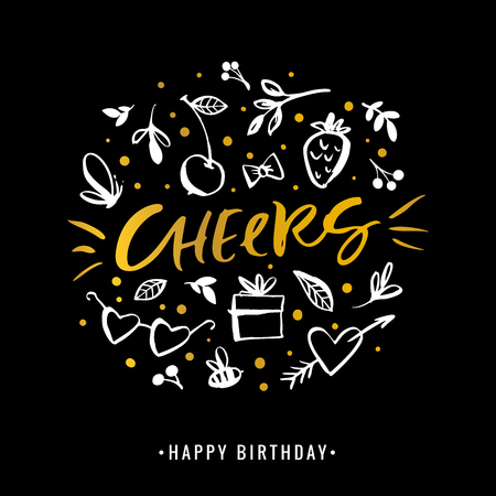 Cheers. Happy Birthday. Calligraphy golden greeting card with gift box, strawberry, cherry, heart, arrow. Hand drawn design elements. Handwritten modern brush lettering. Vector illustration.