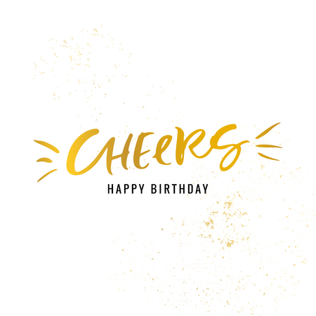 Cheers, happy birthday calligraphy golden greeting card with texture. Hand drawn design elements. Handwritten modern brush lettering vector illustration.