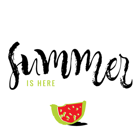 Summer is here. Calligraphy greeting card with watermelon. Hand drawn design elements. Handwritten modern brush lettering. Vector illustration.