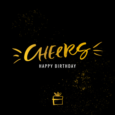 Cheers. Happy Birthday. Calligraphy greeting card with golden gift box and texture on black background. Hand drawn design elements. Handwritten modern brush lettering. Vector illustration.