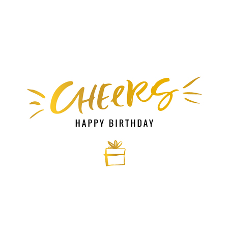 Cheers. Happy Birthday. Calligraphy greeting card with golden gift box. Hand drawn design elements.