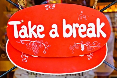 red sign of take a break