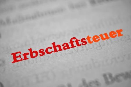 decedent: Inheritance tax -  Erbschaftsteuer  is the German word of inheritance tax