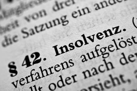 Bankruptcy - Insolvenz is the German word of bankruptcy from a law book.