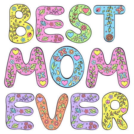 ever: Best mom ever. Vector illustration of mothers day card
