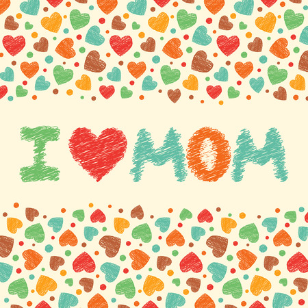 I love mom. Vector illustration of mothers day card Vector