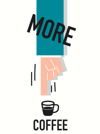 addicted: Word MORE COFFEE vector illustration