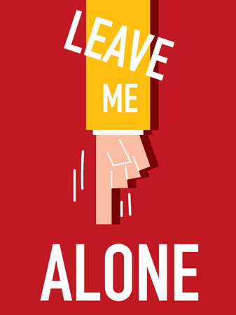 Word LEAVE ME ALONE vector illustration Vector