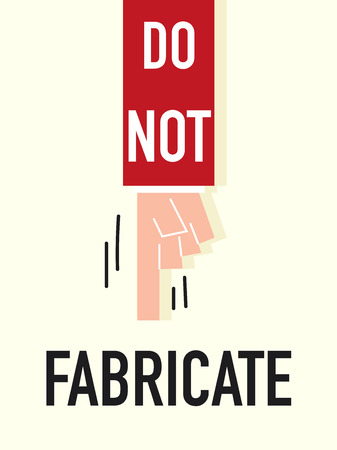 fabricate: Word DO NOT FABRICATE vector illustration