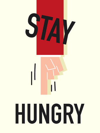 stay: Word STAY HUNGRY vector illustration