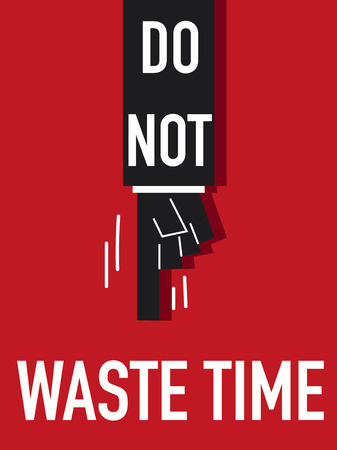 Word DO NOT WASTE TIME vector illustration