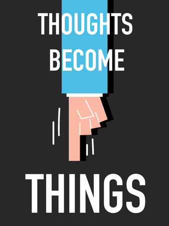 deliberation: Word THOUGHT BECOME THING vector illustration Illustration